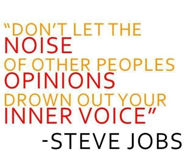 Dont Let The Noise Of Others Opinions Drown Out Your Inner Voice
